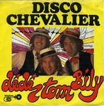 Dédé, Tom, Bily - Disco Chevalier