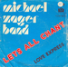 Une pochette alternative : (The Michael Zager Band - Let's all chant)
