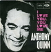La version originale par Anthony Quinn (Philippe Clair - I love you, oublie moi loulou)