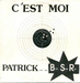 Variante de pochette : (Patrick and the B.S.R. - C'est moi)