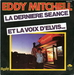 La version chant�e par Eddy Mitchell (Pierre Papadiamandis - La Derni�re S�ance)