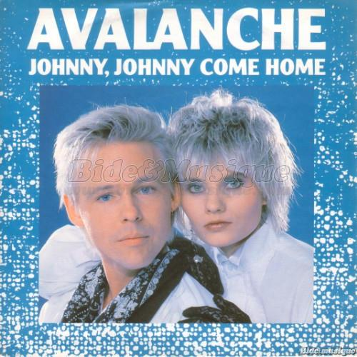 Avalanche - Johnny Johnny come home