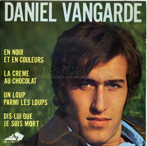 Daniel Vangarde Daniel Vangarde artiste sa discographie sur BampM