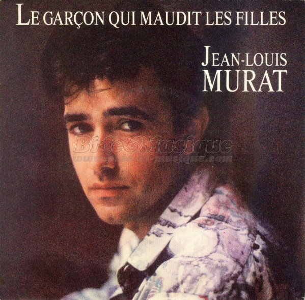 Jean-Louis Murat - Le gar�on qui maudit les filles