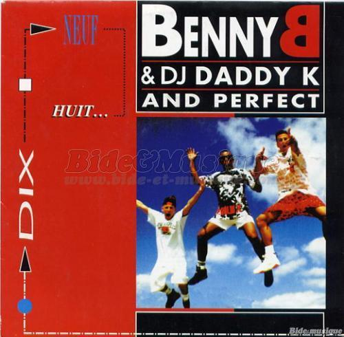 Benny B featuring DJ Daddy K & Perfect - Dix, neuf, huit…