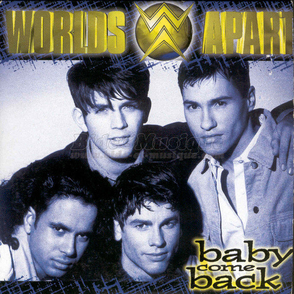 Worlds Apart - Baby Come Back