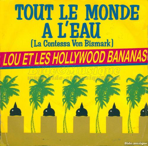 Lou and the Hollywood Bananas - Tout le monde à l'eau (La Contessa von Bismark)