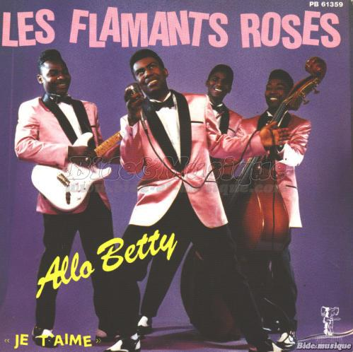 Flamants Roses, Les - Allo Betty