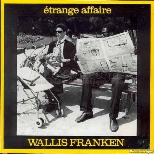Wallis Franken - Étrange affaire