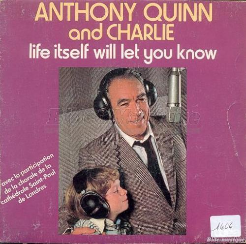 Anthony Quinn and Charlie - Life itself will let you know