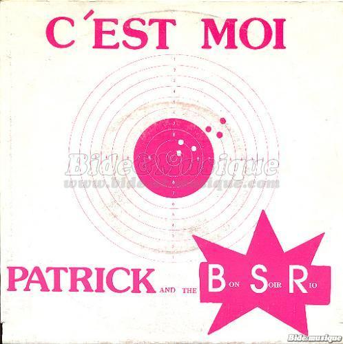 Patrick and the B.S.R. - C'est moi