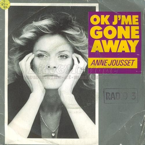 Anne Jousset - OK, j'me gone away