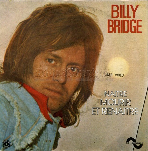 Billy Bridge - Na�tre, mourir et rena�tre