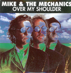 Mike & The Mechanics - Over my shoulders