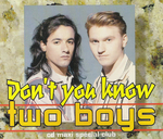 Two Boys - Don't you know