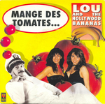 Lou and the Hollywood Bananas - Mange des tomates