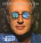 Didier Barbelivien - Yesterday les Beatles