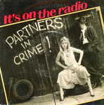 Partners in Crime - It's on the radio