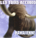 Les Trois Accords - Hawaiienne