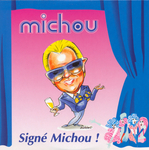 Michou - Sign� Michou !