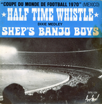 Shep's Banjo Boys - Half time whistle