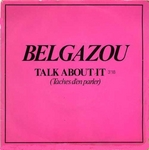 Belgazou - Talk about it (taches d'en parler)