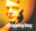 Whipping Boy - We don't need nobody else