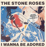 The Stone Roses - I wanna be adored