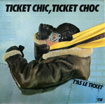 T'as le ticket - Ticket chic, ticket choc