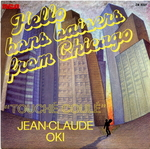 Jean-Claude Oki - Hello, bons baisers from Chicago