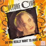 Culture Club - Do you really want to hurt me ?