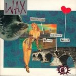 Wax - Building a bridge to your heart