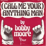 Bobby Moore - (Call me your) anything man