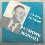 Raymond Mousset - Ma belle inconnue