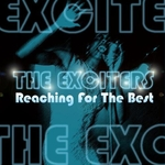 The Exciters - Reaching for the best