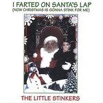 The Little Stinkers - I farted on Santa's lap (now Christmas is gonna stink for me)