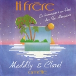 Maddly & Clarel - Ti fr�re