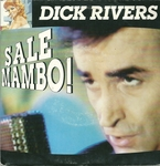 Dick Rivers - Sale mambo !