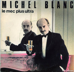 Michel Blanc - Le mec plus ultra