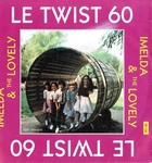 Imelda & the Lovely - Twist 60