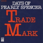 Trade Mark - Days of Pearly Spencer