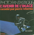 Pierre Tchernia - Photo fantastique, l'avenir de l'image (Camara)