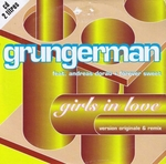 Grungerman & Forever Sweet - Girls in love