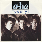 A-ha - Touchy !