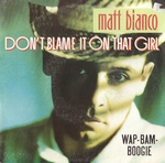 Matt Bianco - Don't blame it on that girl