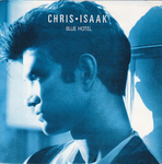 Chris Isaak - Blue hotel