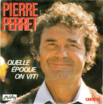 Pierre Perret - Quelle époque on vit