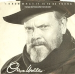 Orson Welles - I know what is to be young (But you don't know what is to be old)