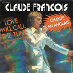 Claude François - Love will call the tune