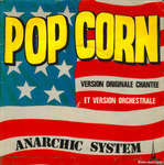 Anarchic System - Pop Corn (version chantée)